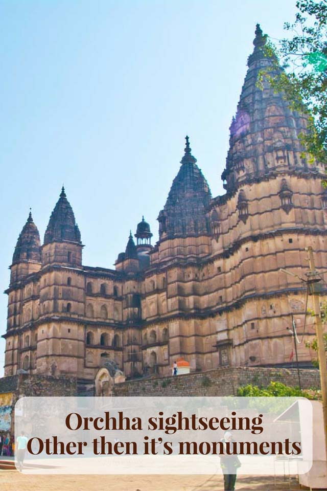 Orchha Sightseeing, Other than it's Monuments