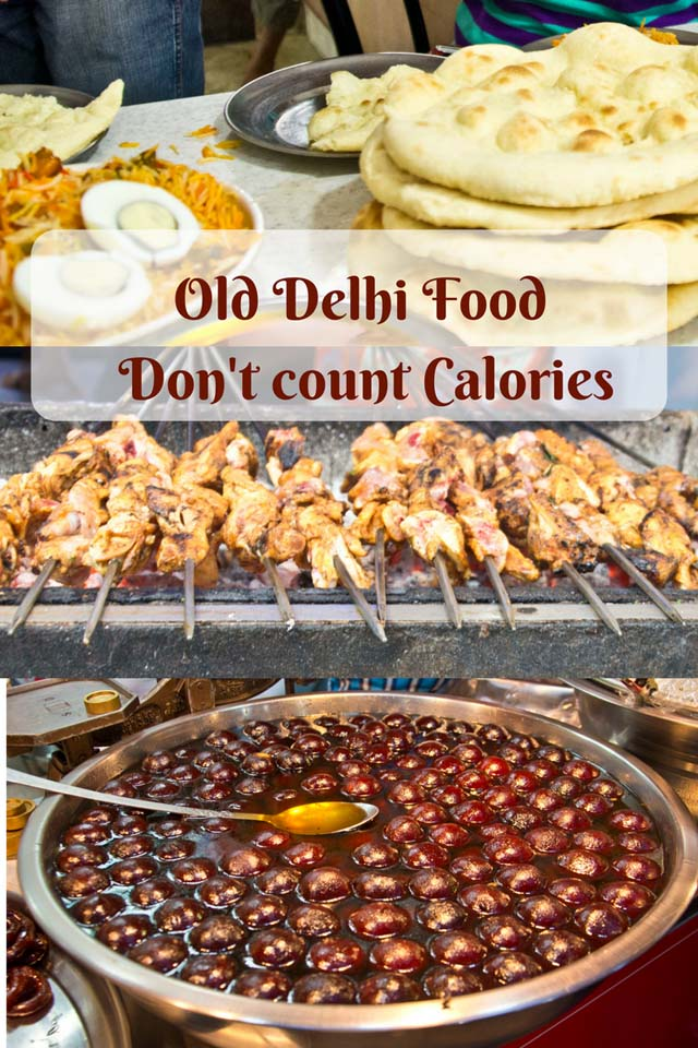 Old Delhi food - Don't count Calories