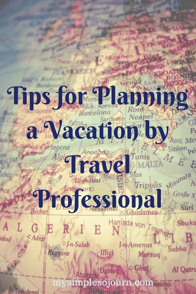 Tips for Planning a Vacation by Travel Professional