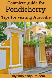 Exploring French colony in Pondicherry and Auroville